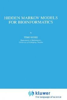 Hidden Markov Models for Bioinformatics - Timo Koskinen