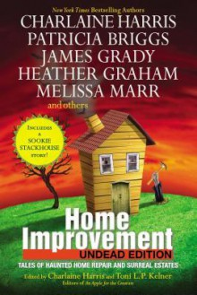 Home Improvement: Undead Edition - Charlaine Harris, Toni L.P. Kelner
