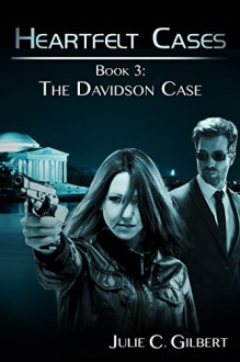 The Davidson Case (Heartfelt Cases Book 3) - Julie C Gilbert
