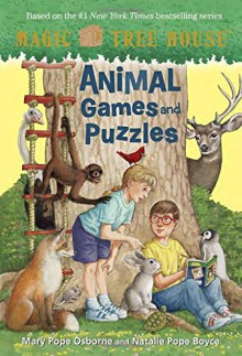 Magic Tree House: Animal Games and Puzzles (A Stepping Stone Book(TM)) - Mary Pope Osborne,Natalie Pope Boyce,Sal Murdocca