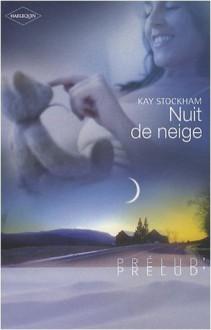 Nuit de neige (Tulane, #1) - Kay Stockham