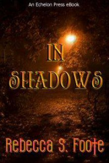 In Shadows - Rebecca S. Foote