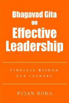 Bhagavad Gita on Effective Leadership: Timeless Wisdom for Leaders - Pujan Roka