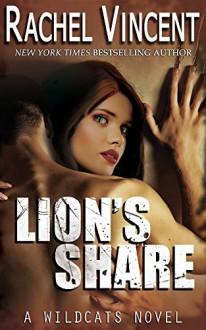 Lion's Share (Wildcats Book 1) - Rachel Vincent