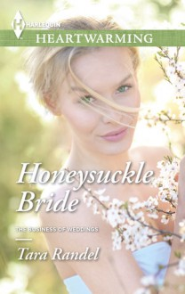 Honeysuckle Bride - Tara Randel