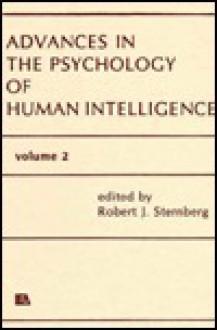 Advances in the Psychology of Human Intelligence: Volume 2 - Robert J. Sternberg