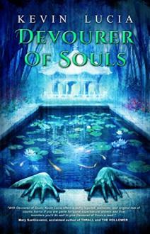 Devourer of Souls - Kevin Lucia,Aaron Dries