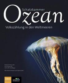 Schatzkammer Ozean: Volkszahlung In Den Weltmeeren - Darlene Trew Crist, Gail Scowcroft, James M. Harding Jr.