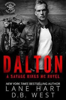 Dalton (Savage Kings MC #6) - Lane Hart,D.B. West
