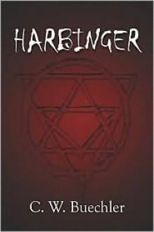 Harbinger - C.W. Buechler