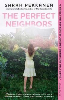 The Perfect Neighbors: A Novel - Sarah Pekkanen