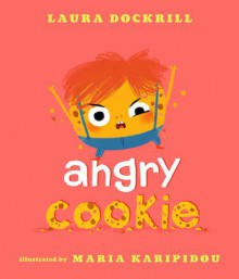 Angry Cookie - Laura Dockrill