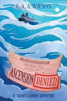 Ascension Denied - E.A.A. Wilson