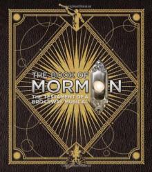 The Book of Mormon: The Testament of a Broadway Musical - Trey Parker, Robert Lopez, Matt Stone, Steven Suskin