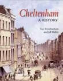 Cheltenham: A History - Jill Waller