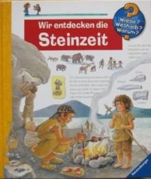 Wir entdecken die Steinzeit - Doris Rübel