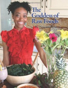 The Goddess of Raw Foods - Nwenna Kai