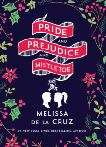 Pride and Prejudice and Mistletoe - Melissa de la Cruz
