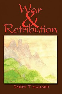War & Retribution - Darryl T. Mallard