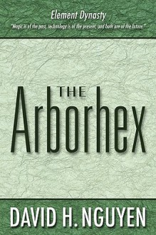 The Arborhex - David Nguyen