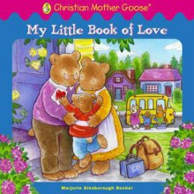 My Little Book of Love - Marjorie Ainsborough Decker, Katy Bratun