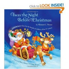 Twas The Night Before Christmas: Edited by Santa Claus for the Benefit of Children of the 21st Century - Clement C. Moore