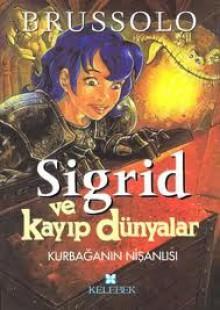Kurbağanın Nişanlısı (Sigrid ve Kayıp Dünyalar, #2) - Serge Brussolo