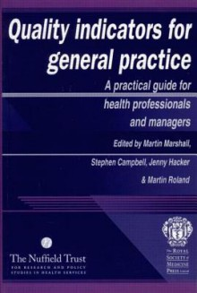 Quality Indicators for General Practice - Martin Marshall