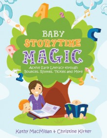 Baby Storytime Magic - Kathy MacMillan, Christine Kirker
