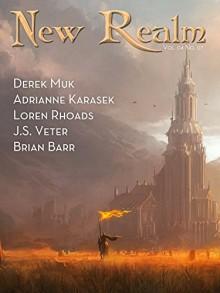 New Realm Vol. 04 No. 07 - Derek Muk, Adrianne Karasek, Loren Rhoads, J.S. Veter, Brian Barr