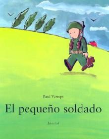 El Pequeno Soldado - Paul Verrept