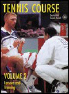 Tennis Course, Volume Two: Lessons and Training - Deutscher Tennis Bund