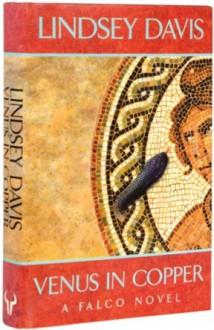 Venus in Copper - Lindsey Davis