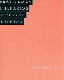 Panoramas Literarios: America Hispana - Teresa Mendez-Faith