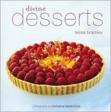 Divine Desserts - Tessa Bramley