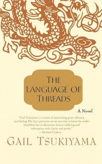 The Language of Threads - Gail Tsukiyama