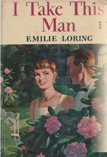 I Take This Man - Emilie Loring