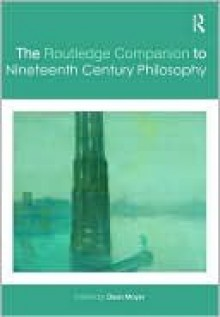 The Routledge Companion to Nineteenth Century Philosophy - Moyar Dean, Moyar Dean