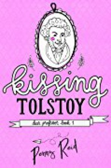 Kissing Tolstoy - Penny Reid