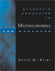 Student's Companion: For Microeconomics for Managers - David M. Kreps