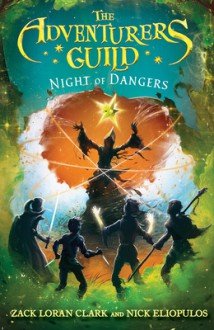 Night of Dangers - Zack Loran Clark,Nick Eliopulos