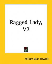 The Ragged Lady, Vol. 2 - William Dean Howells