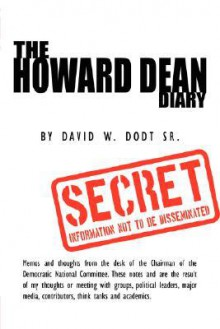 The Howard Dean Diary - David W. Dodt Sr.