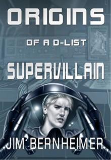 Origins of a D-List Supervillain - Jim Bernheimer, Janet Bessey, Raffaele Marinetti