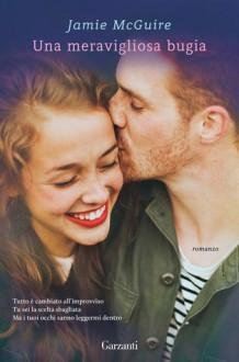 Una meravigliosa bugia - Jamie McGuire, Adria Tissoni