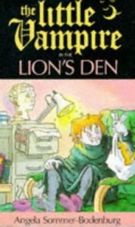 Little Vampire in the Lion's Den (Fiction: little vampire) - Angela Sommer-Bodenburg, Anthony Lewis, Sarah Gibson