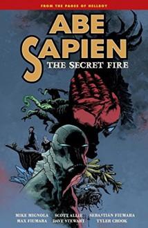 Abe Sapien Volume 7: The Secret Fire - Mike Mignola, Scott Allie
