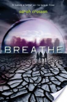Breathe (Breathe #1) - Sarah Crossan