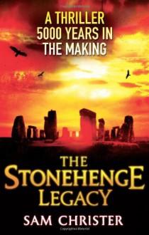 The Stonehenge Legacy - Sam Christer