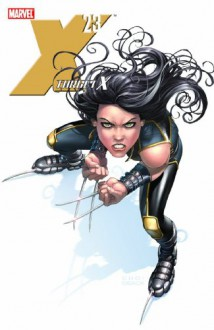 X-23: Target X - Craig Kyle,Christopher Yost,Michael Choi,Mike Choi
